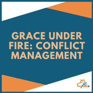 grace under fire conflict management workshop